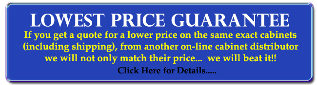 Lowest Cabinet Prices- Guaranteed!!